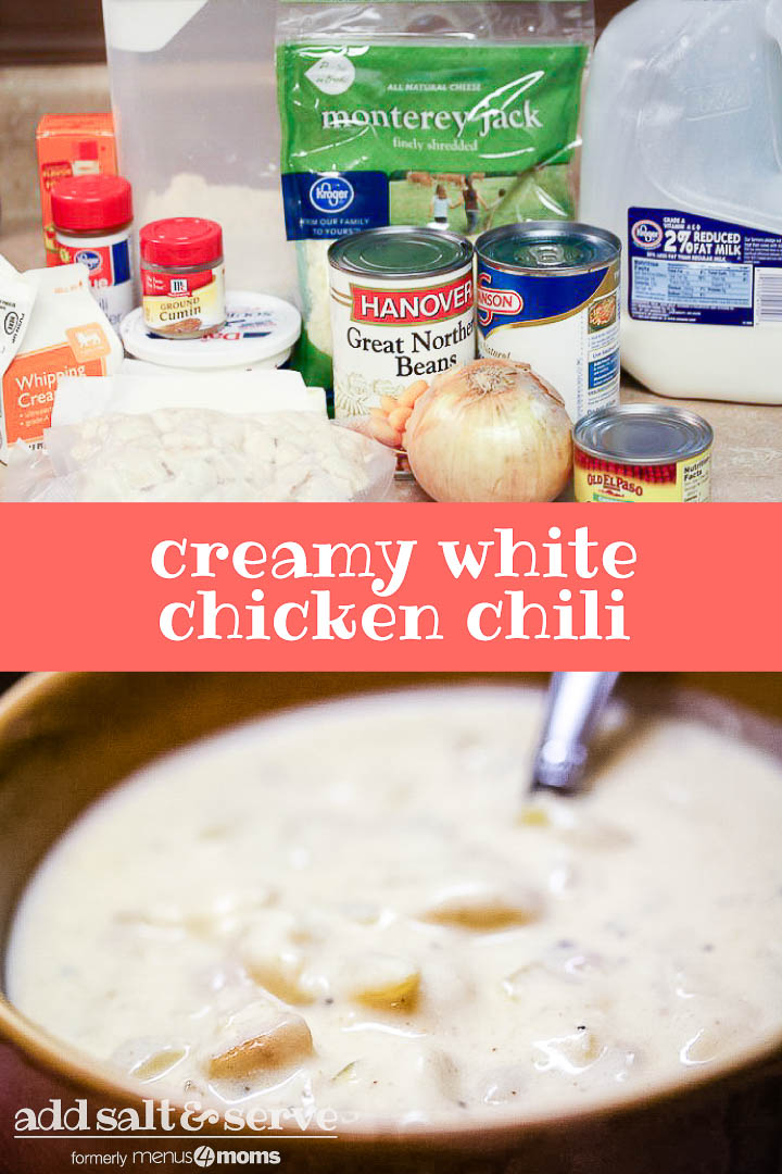 Top photo is ingredients for Creamy White Chicken Chili. Bottom photo is Creamy White Chicken Chili in a brown soup bowl with a spoon. Text: Creamy White Chicken Chili - Add Salt & Serve logo