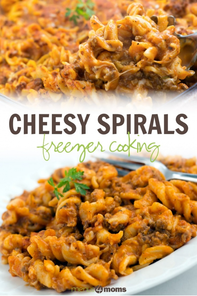 Spiral pasta with ground beef in a tomato cheese sauce and text Cheesy Spirals Freezer Cooking Menus4Moms