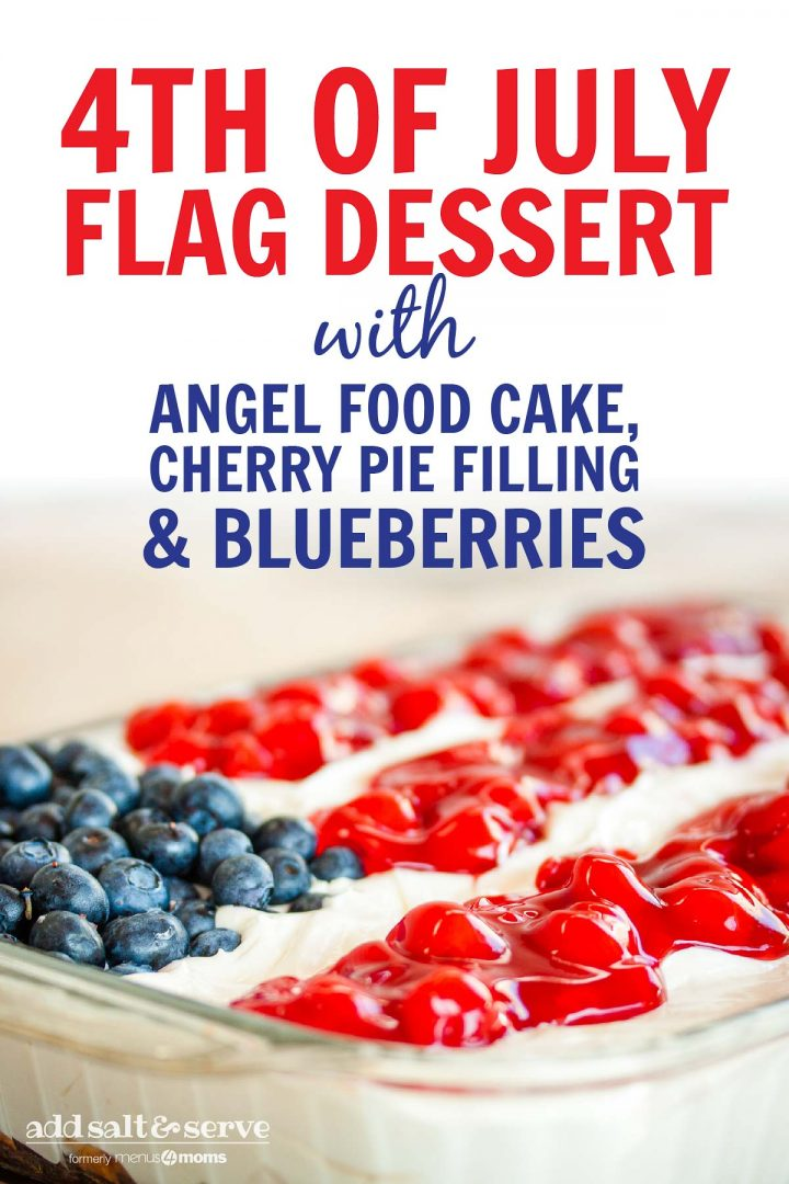 Fluffy white whipped cream mix over crumbled angel food cake topped with blueberies and cherry pie filling in the design of an American flag in a 9x12 glass pan; text 4th of July Flag Dessert with Angel Food Cake, Cherry Pie Filling & Blueberries - Add Salt & Serve logo