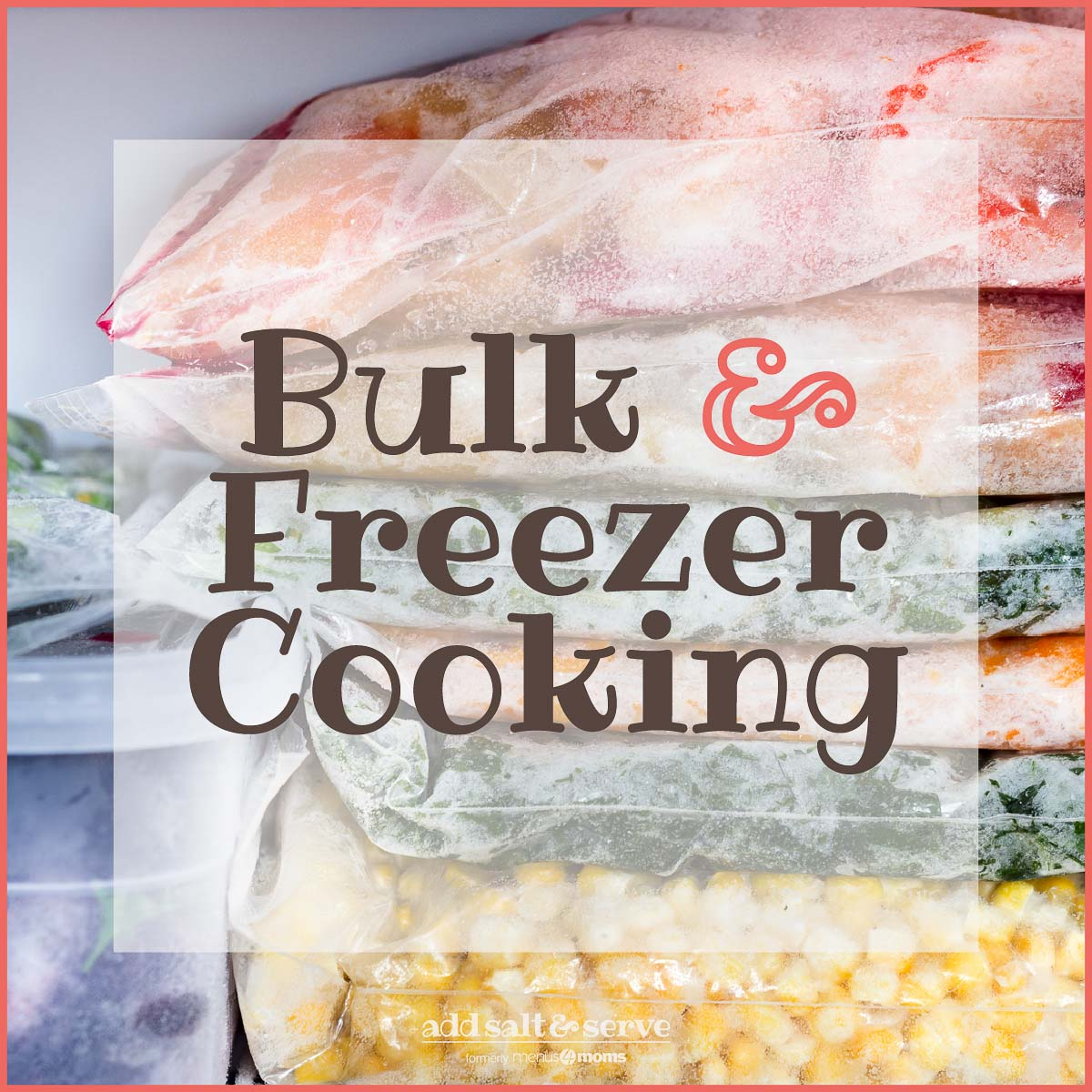 Freezer meals stacked in a freezer with text Bulk Freezer Cooking