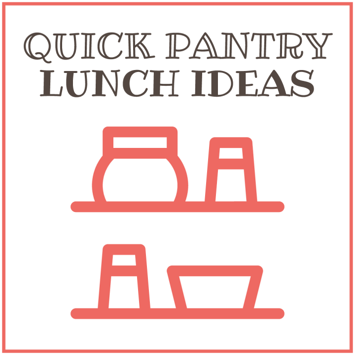 Quick Pantry Lunch Ideas