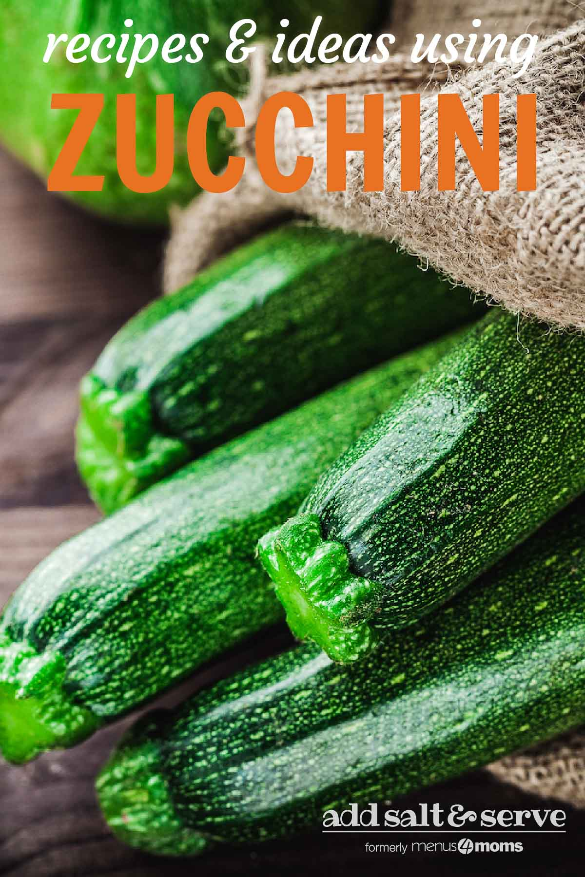 Jute bag filled with zucchini on a wooden surface with text Recipes & ideas using zucchini - Add Salt & Serve