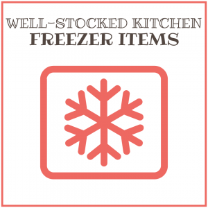 Well-Stocked Kitchen: Freezer Items