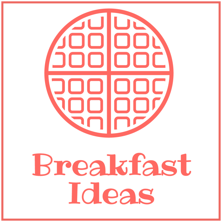 Breakfast Ideas