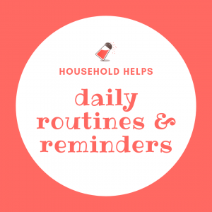 household helps - daily routines & reminders