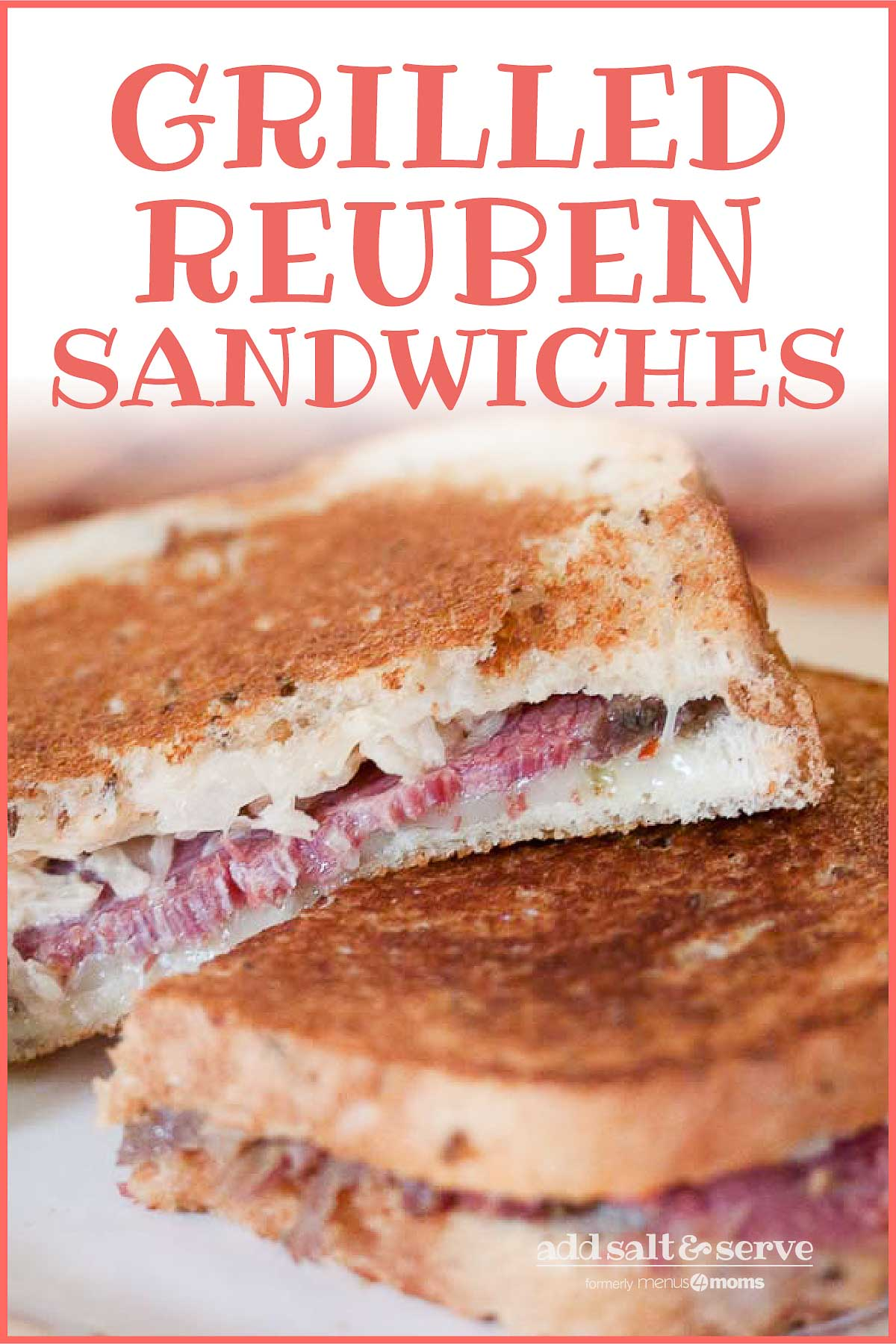 Two Reuben sandwiches on a white plate; text Grilled Reuben Sandwiches Add Salt & Serve formerly Menus4Moms