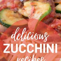 cooked linguini with sliced zucchini in a tomato sauce and text delicious zucchini recipes