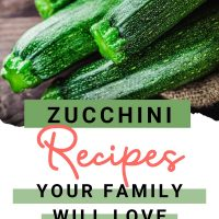 fresh zucchini with text zucchini recipes your family will love