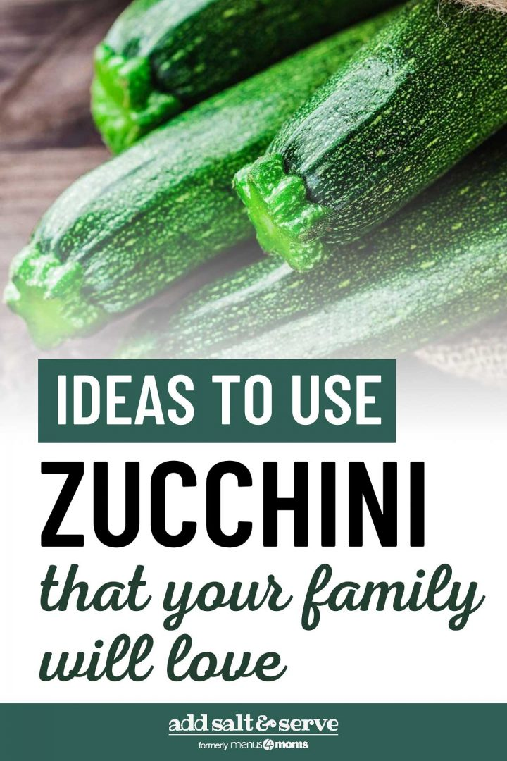 3 Ways To Use Fresh Zucchini That Your Family Will Love