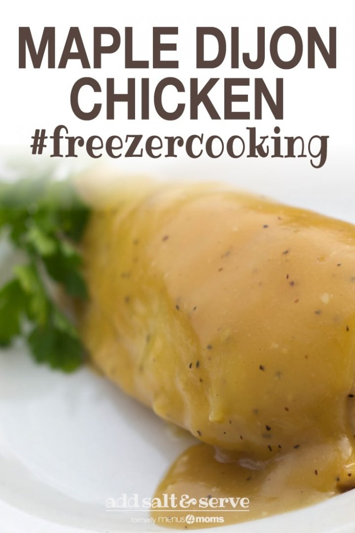White plate with chicken breast topped with a Dijon sauce. Text maple dijon chicken #freezercooking add salt & serve formerly menus4moms