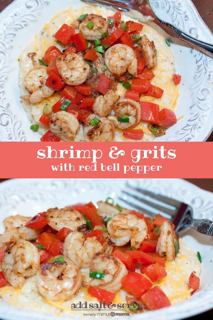 Top photo is an overhead shot of hrimp, diced tomatoes, and shredded cheddar cheese on grits, on a white plate with a fork. Bottom photo is a side view of the same plate of food. Text Shrimp & Grits with Red Bell Pepper Add Salt & Serve formerly menus4moms
