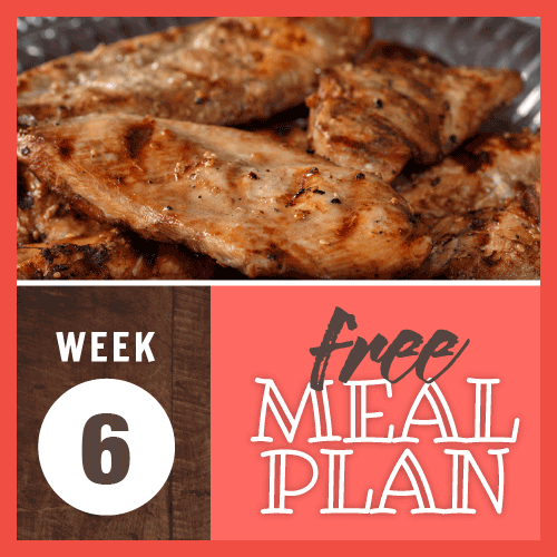 Week 6 free meal plan; image of grilled boneless skinless chicken breasts