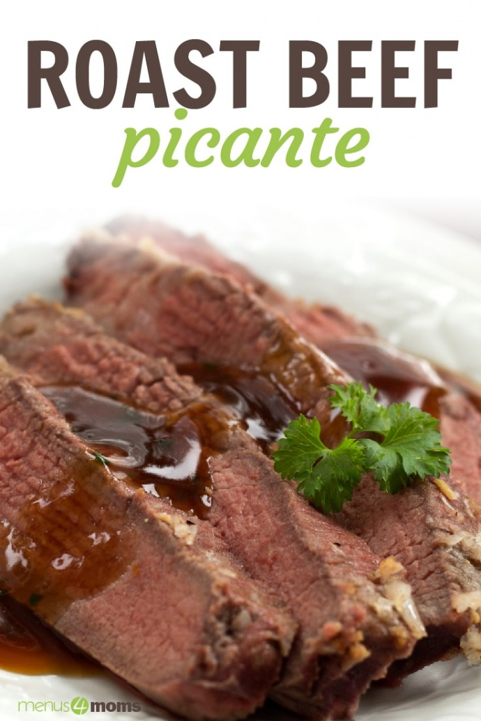Sliced beef roast on a platter with gravy on top and garnished with parlsey; text Roast Beef Picante Menus4Moms