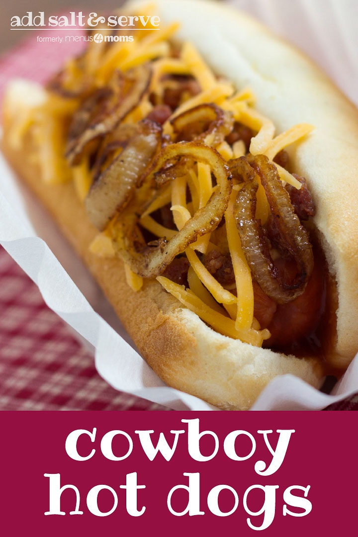 hot dog in bun topped with sauteed onion and grated cheddar cheese. Text Add Salt & Serve formerly Menus4Moms Cowboy Hot Dogs