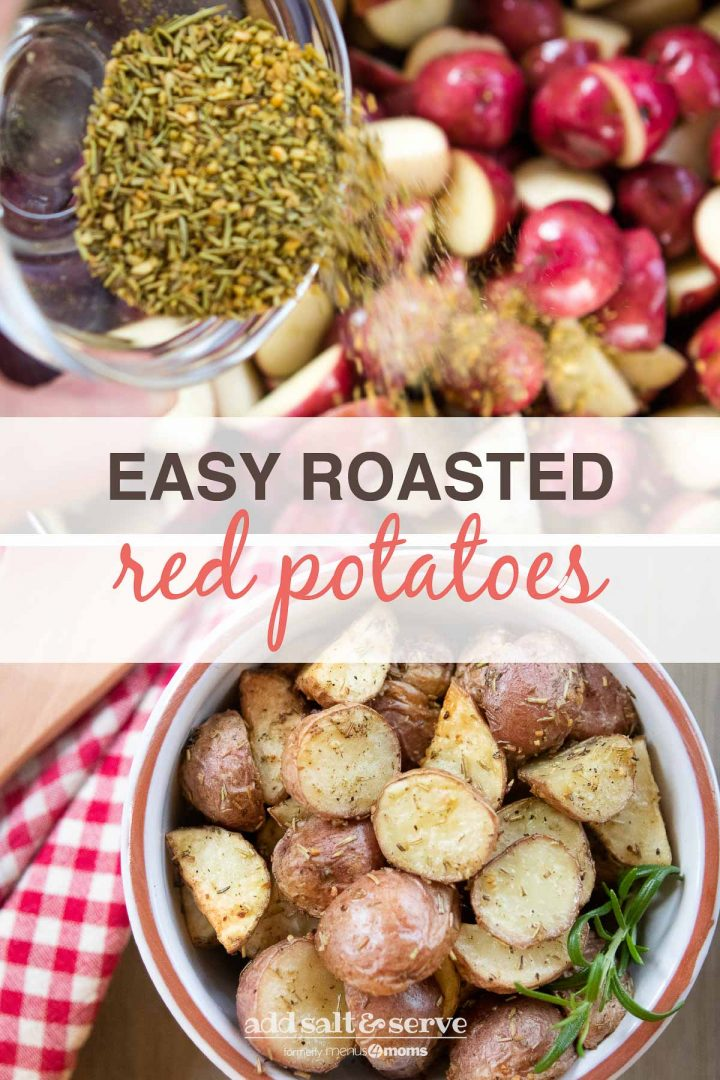 Composite image: top photo is herbs being poured over chopped potatoes. Bottom photo is a bowl of chopped roasted and seasoned new potatoes; text Easy Roasted Red Potatoes - Add Salt & Serve