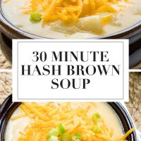 Composite image: Top photo is a bowl of Hash Brown Potato Soup topped with shredded cheddar cheese and garnished with diced green onions. Bottom photo is same bowl of soup from overhead. Text is 30 Minute Hash Brown Soup - Add Salt & Serve logo