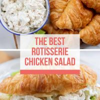 Composite image: top photo is a bowl of chicken salad next to croissants and celery. Bottom photo is chicken salad and lettuce on a croissant, all on a white plate. Text is The Best Rotisserie Chicken Salad - Add Salt & Serve logo