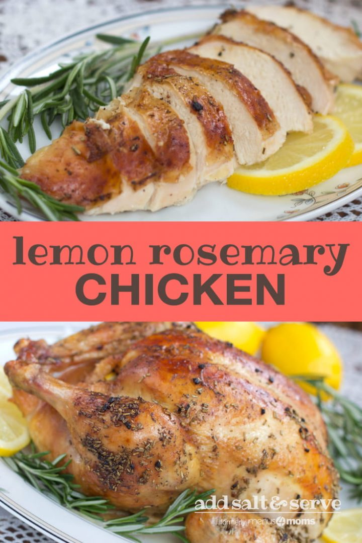 Top photo is sliced chicken breast on a white plate, garnished with rosemary and sliced lemons. Bottom photo is roasted whole chicken on a white plate, garnished with rosemary and sliced lemon. Text lemon rosemary chicken add salt & serve formerly menus4moms
