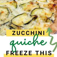 Close up of zucchini quiche. Text is Zucchini Quiche Freeze This addsaltandserve.com