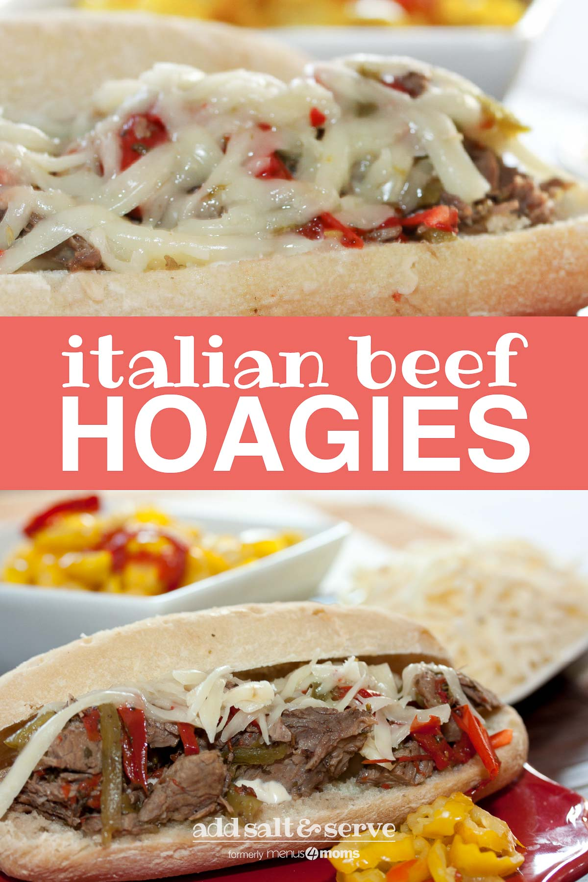 Top photo is shredded roast beef, onions, and bell peppers coverd with melted mozarella cheese on a hoagie roll. Bottom photo is a hoagie roll on a red plate with shredded roast beef, onions, and bell peppers, with a white bowl of pickled peppers in the background; text Italian Beef Hoagies Add Salt & Serve formerly Menus4Moms