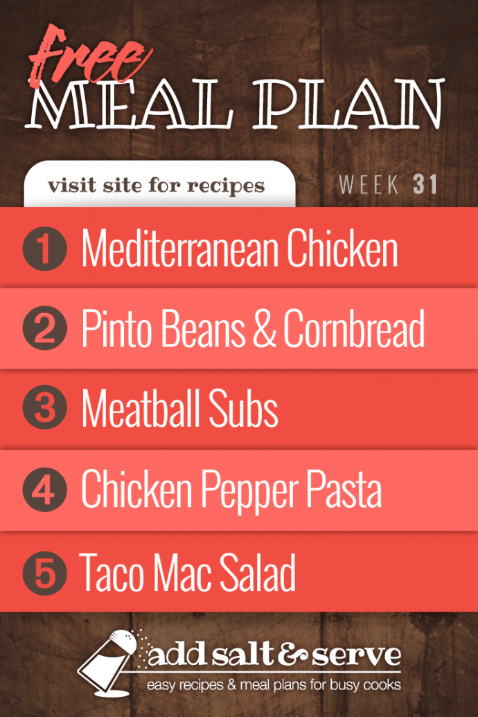 Free Meal Plan Week 31 2019: Mediterranean Chicken, Pinto Beans over Cornbread, Meatball Subs, Chicken Pepper Pasta, Taco Mac Salad