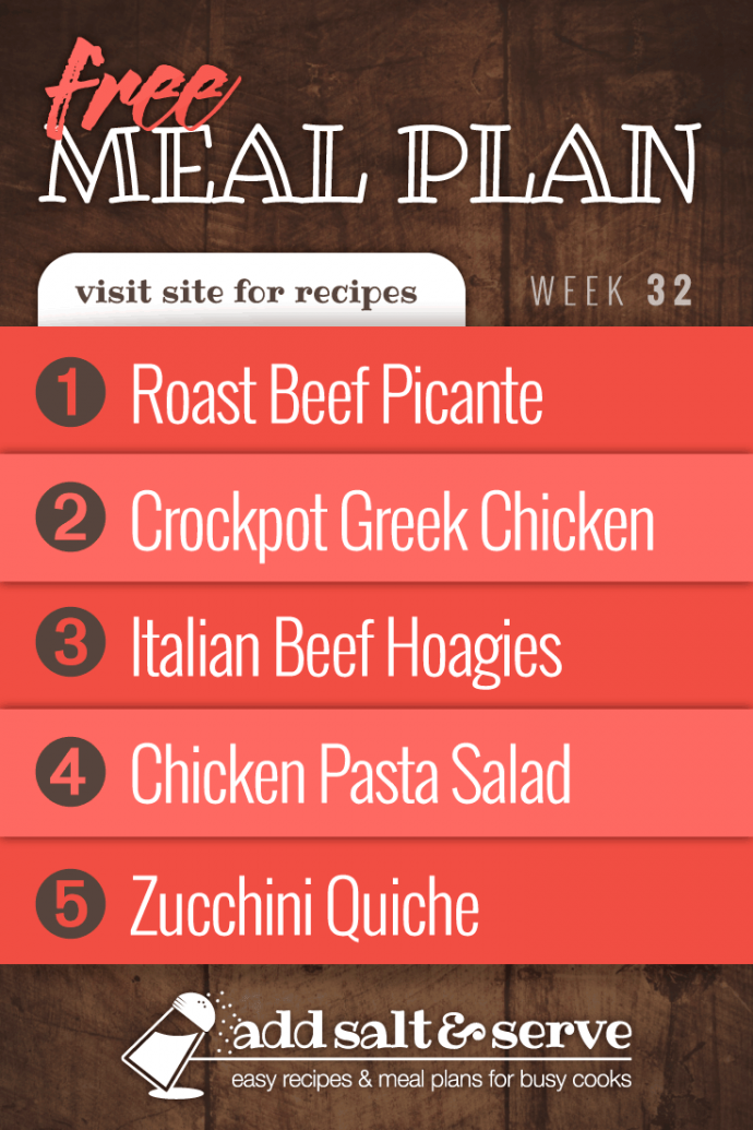 Meal Plan for Week 32 2019: Roast Beef Picante, Crockpot Greek Chicken, Italian Beef Hoagies, Chicken Pasta Salad, and Zucchini Quich