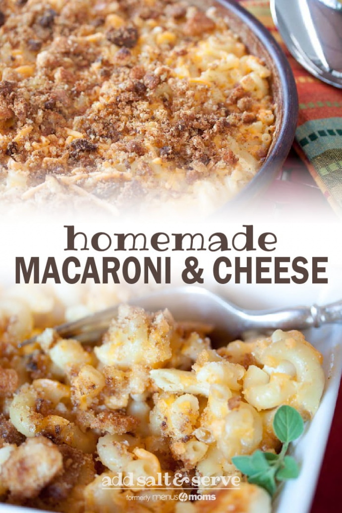 Two image collage with text Homemade Macaroni & Cheese, Add Salt & Serve (formerly Menus4Moms): Top is a baking dish with baked macaroni and cheese topped with browned bread crumbs and bottom is a single serving of macaroni & cheese with a bread crumb topping with a fork and garnished with fresh thyme