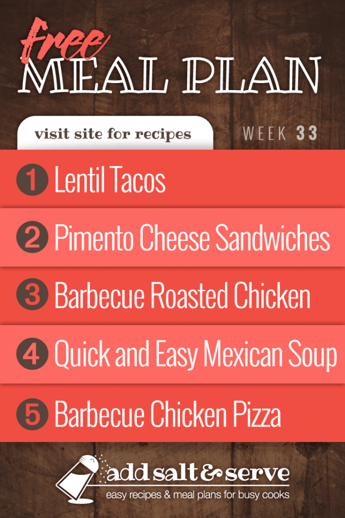 Meal Plan for Week 33 2019: Healthy Lentil Tacos, Pimento Cheese Sandwiches, Barbecue Roasted Chicken, Quick & Easy Mexican Style Soup, Barbecue Chicken Pizza