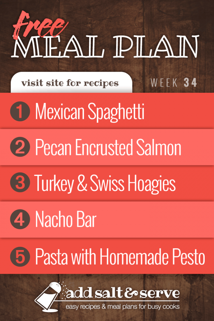 Meal plan for Week 34 2019: Mexican Spaghetti, Pecan Crusted Salmon, Turkey & Swiss Hoagies, Nacho Bar, Pasta with Homemade Pesto