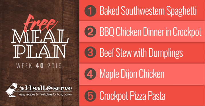 Meal Plan for Week 40 2019: Baked Southwestern Spaghetti, Barbecue Chicken Dinner in the Crockpot, Beef Stew with Dumplings, Maple Dijon Chicken, Crockpot Pizza Pasta