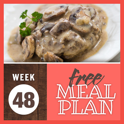 Composite image with photo of salisbury steak smothered in mushroom sauce and text Week 48 free meal plan