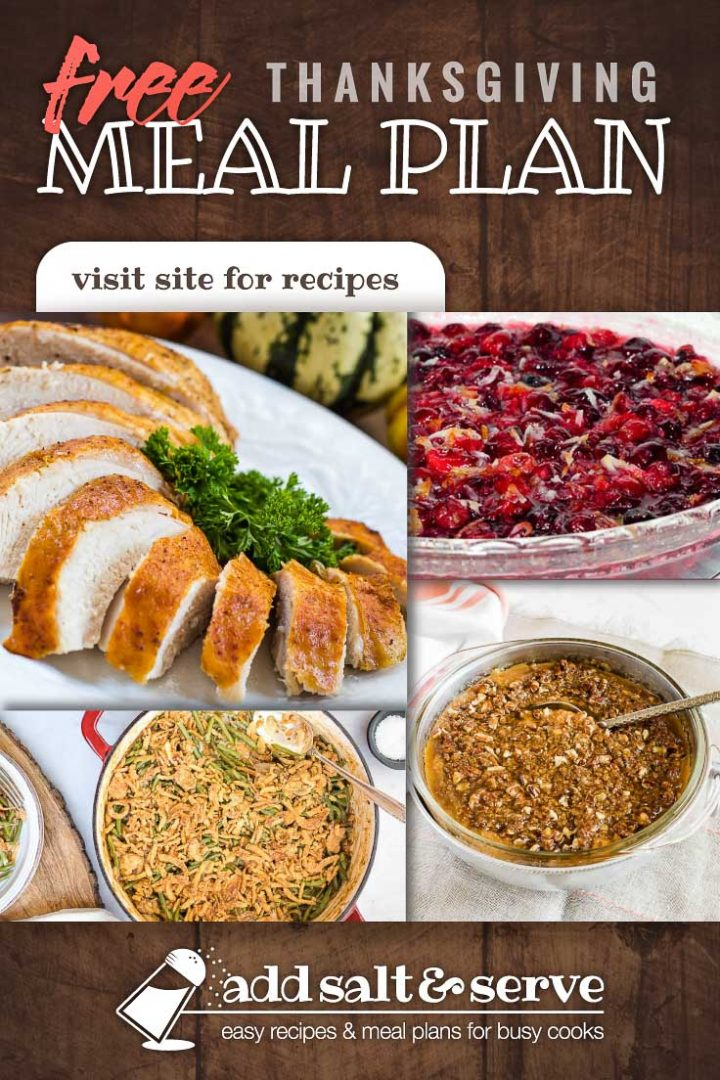 Composite image with 4 photos showing sliced roasted turkey breast, fresh green bean casserole, cranberry orange sauce, sweet potato casserole, and text Free Meal Plan Thanksgiving, Visit site for recipes, Add Salt & Serve logo