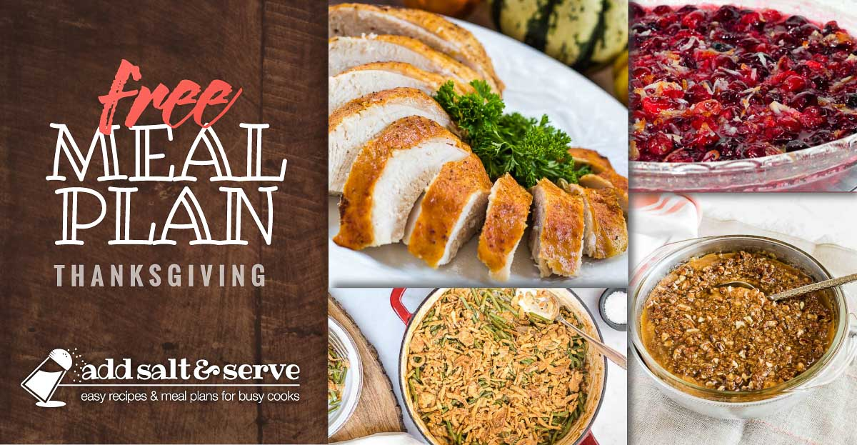 Composite image with 4 photos showing sliced roasted turkey breast, fresh green bean casserole, cranberry orange sauce, sweet potato casserole, and text Free Meal Plan Thanksgiving Add Salt & Serve logo