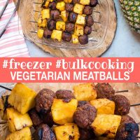 Glass dish with grilled vegetarian meatball and pineapple kabobs on a cutting board with whole pineapple to the side, text #freezer #bulkcooking Vegetarian Meatballs