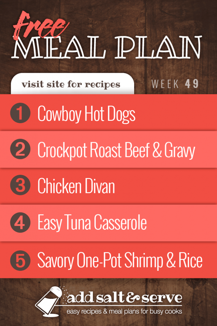 Free Meal Plan for Week 49 2019: Cowboy Hot Dogs, Crockpot Roast Beef and Gravy, Chicken Divan, Easy Tuna Casserole, Savory One-Pot Shrimp and Rice