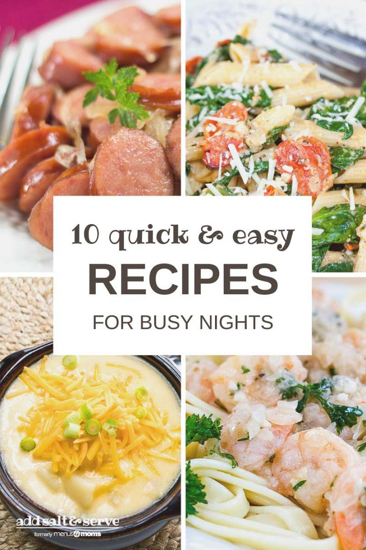 Composite image with potato soup, sautéed kielbasa with onions, pasta with tomatoes and spinach, and shrimp scampi with text 10 Quick & Easy Recipes for Busy Nights