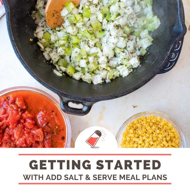 overhead view of onions and peppers sautéing in a cast iron dutch oven with bowls of pasta and tomatoes to the side; text: getting started with Add Salt & Serve Meal Plans