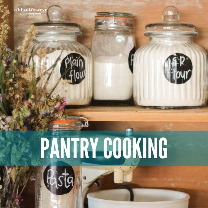 Image of dry goods in a pantry with text Pantry Cooking - Add Salt & Serve