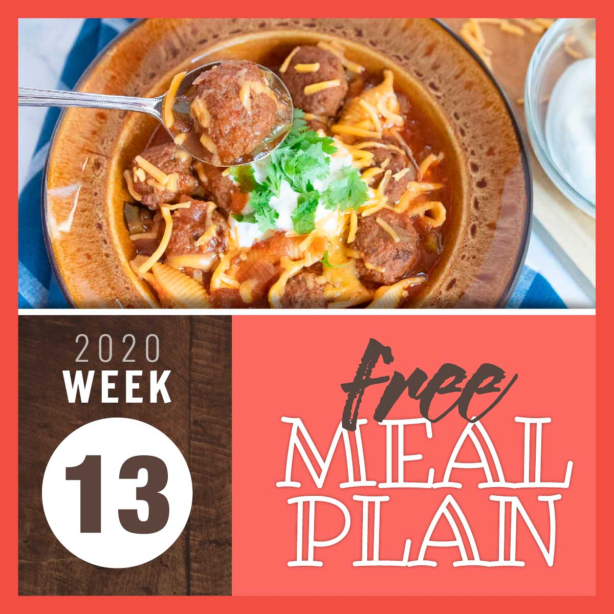 Image of bowl with meatballs and pasta garnished with cheese, sour cream, and cilantro with text Free meal plan week 13 2020