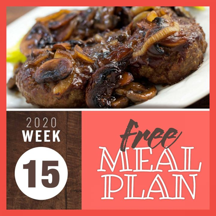 Image of Salisbury steak smothered in mushrooms and onions with text Free Meal Plan Week 15 2020