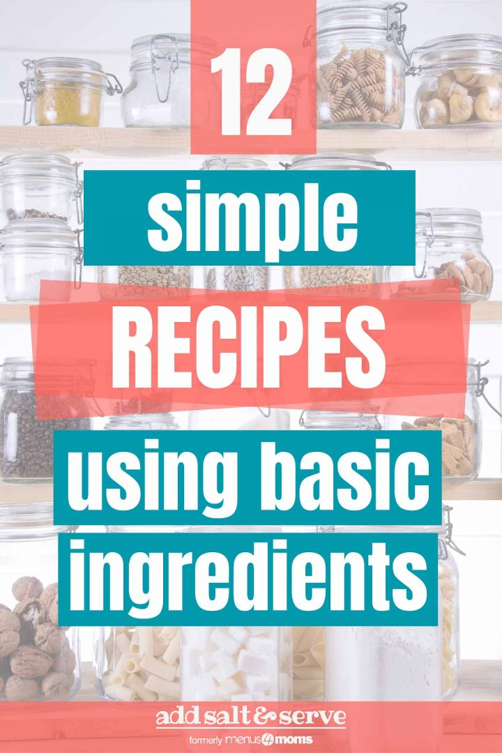 Simple Recipes with Basic Ingredients