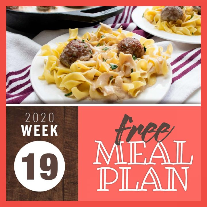 Image of meatballs in a cream sauce over egg noodles with text free meal plan week 19 2020