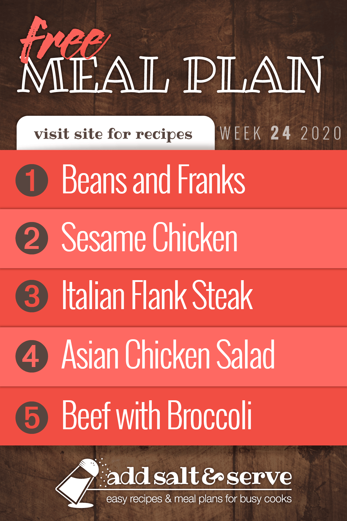 Free Meal Plan for Week 24 2020: Beans and Franks, Sesame Chicken, Italian Flank Steak, Asian Chicken Salad, Beef with Broccoli - Visit site for recipes Add Salt & Serve