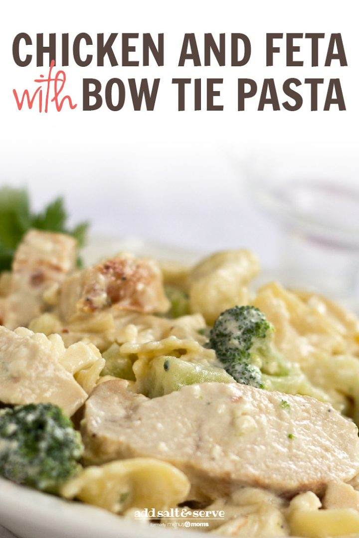 Diced chicken and broccoli covered in a cream sauce with text Chicken and Feta with Bow Tie Pasta - Add Salt & Serve logo