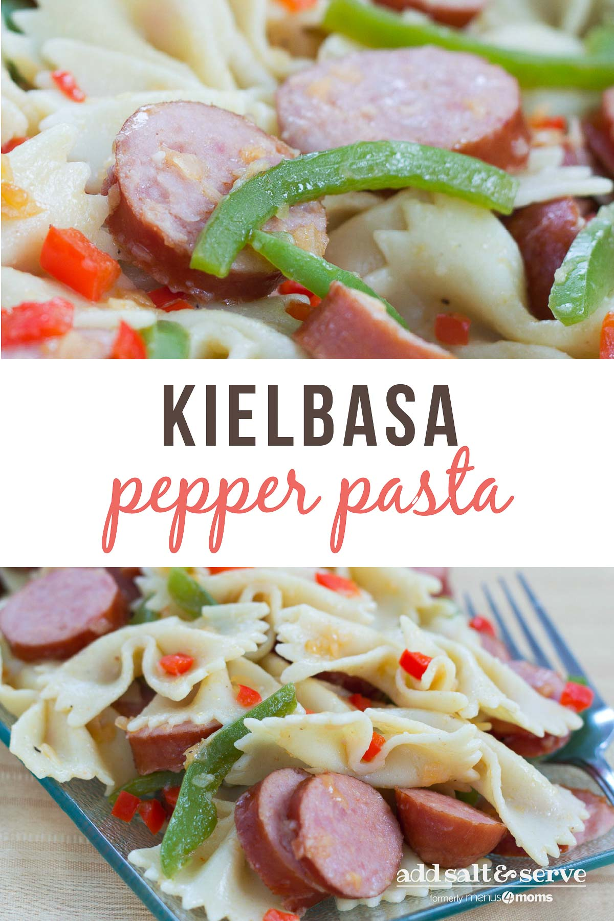 Composite image. Top is close up of sliced sausage, bell peppers and pasta. Bottom is a plate of sliced bell peppers and sausauge and bow-tie pasta. Text is Kielbasa Pepper Pasta - Add Salt & Serve logo