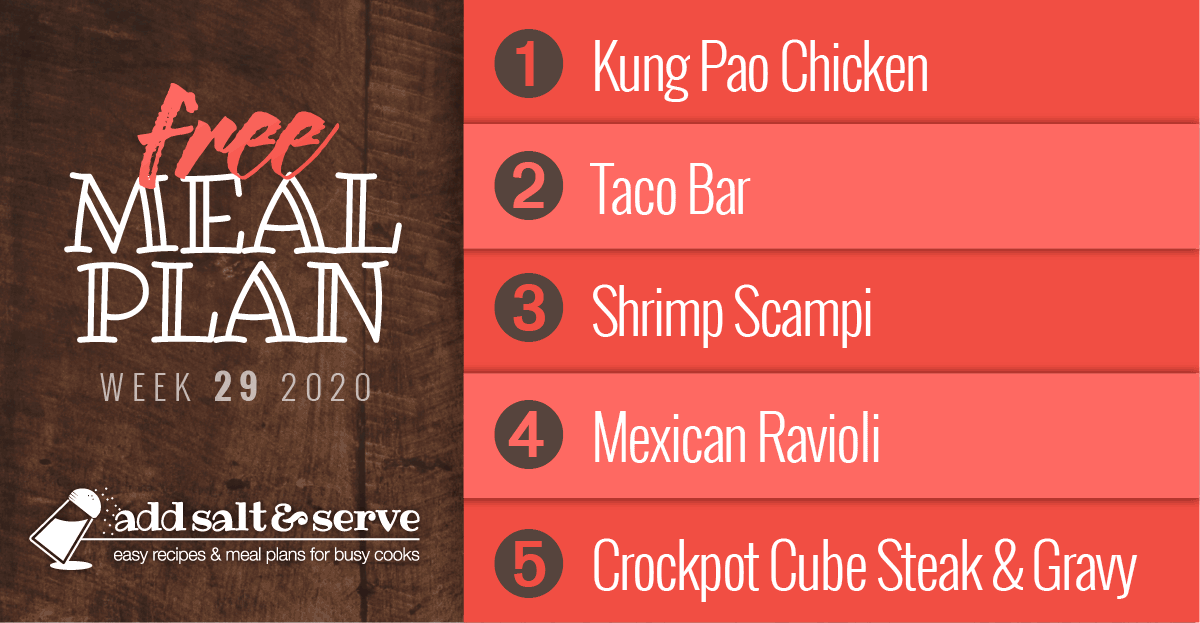 Free Meal Plan for Week 29 2020: Kung Pao Chicken, Taco Bar, Shrimp Scampi, Mexican Ravioli, Crockpot Cube Steak & Gravy