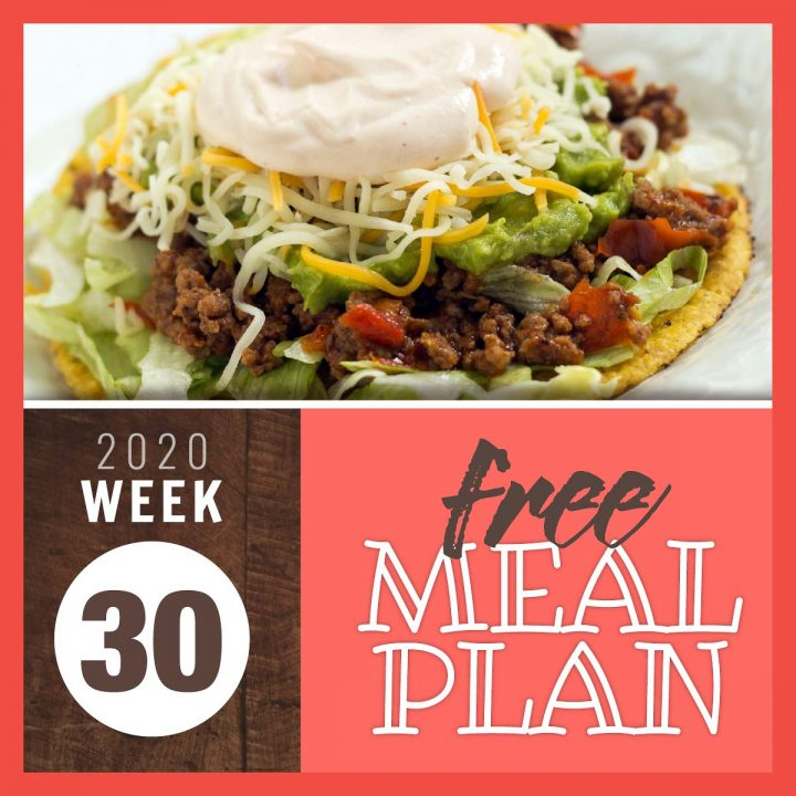 Ground beef tostada topped with guacamole and sour cream sauce and text free meal plan week 30 2020