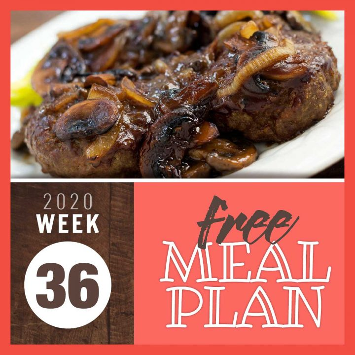 smothered steak with mushrooms and onions and text free meal plan 2020 week 36