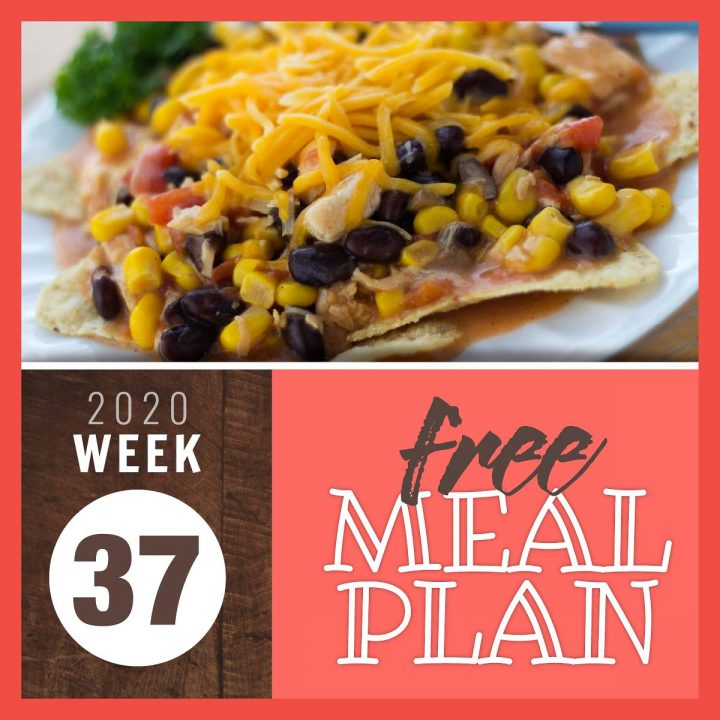 soup with chicken, corn, and black beans over tortilla chips and topped with shredded cheddar cheese with text Free Meal Plan for Week 37 2020