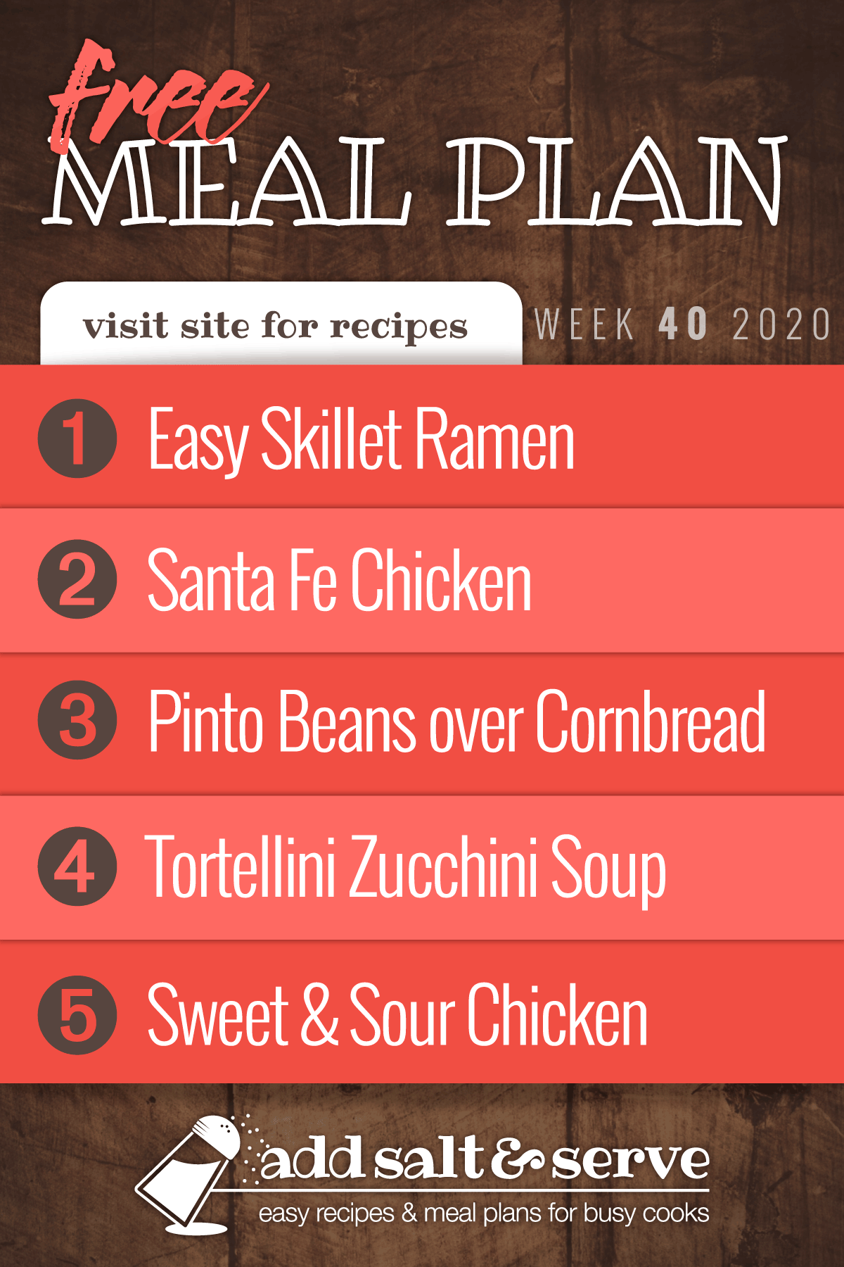 Free Meal Plan for Week 40 2020 (visit site for recipes): Easy Skillet Ramen, Santa Fe Chicken, Pinto Beans over Cornbread, Tortellini Zucchini Soup, Slow Cooker Sweet and Sour Chicken over Rice